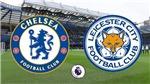 TRỰC TIẾP BÓNG ĐÁ HÔM NAY: Chelsea vs Leicester, Royal Antwerp vs STVV