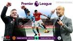 VIDEO: Soi kèo bóng đá MU vs Man City, Ngoại hạng Anh. Trực tiếp K+ PM