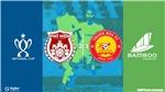 Soi kèo bóng đá Phố Hiến đấu với Thanh Hóa.Trực tiếp bóng đá cúp Quốc gia. BĐTV-HD