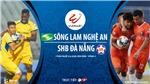 Soi kèo bóng đá Sông Lam Nghệ An vs Đà Nẵng. Trực tiếp bóng đá vòng 3 V-League 2020