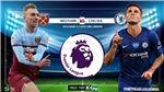 Soi kèo bóng đá West Ham vs Chelsea . Vòng 32 Ngoại hạng Anh. Trực tiếp K+PM