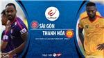 Soi kèo bóng đá Sài Gòn vsThanh Hóa. Trực tiếp bóng đá V League 2020