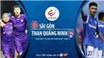 Soi kèo nhà cái Sài Gòn vs Quảng Ninh. Trực tiếp bóng đá Việt Nam