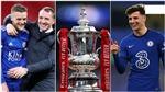 Chelsea 0-1 Leicester: Tielemans sắm vai người hùng, Chelsea ôm hận ở Chung kết FA Cup