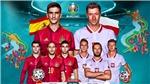 VTV3 - Xem trực tiếp bóng đá Tây Ban Nha vs Ba Lan EURO 2021 hôm nay