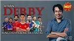 4 trận derby rung chuyển bóng đá châu Âu