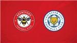 Soi kèo nhà cái Brentford vs Leicester. Nhận định, dự đoán bóng đá Ngoại hạng Anh (20h00, 24/10)