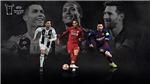 NÓNG: Messi, Ronaldo, Van Dijk vào top 3 ứng viên Cầu thủ hay nhất mùa của UEFA