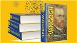 'Van Gogh of the Life'– cuốn sách về sự nghiệp đầy bi kịch Van Gogh