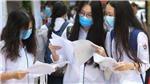 Hà Nội: Học sinh bị cách ly do dịch Covid-19 sẽ được xem xét đặc cách vào lớp 10