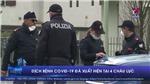 VIDEO: Dịch bệnh COVID-19 đã xuất hiện tại 4 châu lục