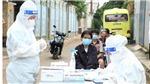 Dịch Covid-19 ngày 24/10: Đắk Lắk ghi nhận nhiều chùm ca bệnh ở nhiều địa bàn