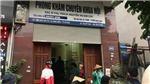 Đình chỉ hoạt động phòng khám tư nơi trẻ 2 tuổi tử vong sau khi truyền dịch