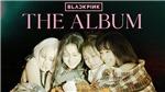 Fan bất bình vì số ca khúc trong album đầu tay của Blackpink 'ít đến thảm thương'
