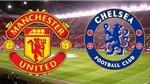 Link trực tiếp bóng đáMU vs Chelsea. Xem trực tiếp bóng đá Ngoại hạng Anh vòng 6