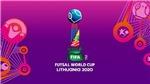 Kết quả Futsal World Cup 2021 - Kết quả bóng đá Futsal hôm nay