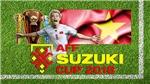 AFF Suzuki Cup 2018: Đội tuyển Việt Nam bắt đầu hành trình chinh phục Cúp Vàng