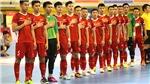 Futsal Việt Nam hội quân mồng 2 Tết vì mục tiêu dự World Cup