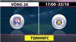 Xem bóng đá trực tiếp: Quảng Ninh đấu với Hà Nội FC (17h hôm nay). VTV6 trực tiếp