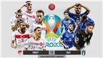 Lịch thi đấu, trực tiếp bóng đá vòng bảng EURO 2020 - 2021 hôm nay trên VTV3, VTV6