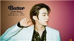 Khi chú ruột là Jin BTS: Dễ hiểu khi bạn được đặt tên là 'Butter'