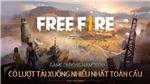 Free Fire - Tựa game bắn súng battle royale trở thành game có lượt tải nhiều nhất toàn cầu