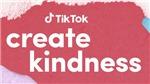 TikTok khởi động chiến dịch #CreateKindness nhằm lan tỏa sự tử tế trong cộng đồng