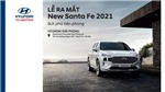 Livestream lễ ra mắt Hyundai SantaFe 2021 10 giờ ngày 26/6 – Siêu phẩm đẳng cấp mới có mặt tại Hyundai Giải Phóng
