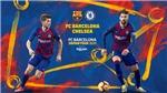 Trực tiếp bóng đá Barca vs Chelsea (17h30 ngày 23/7)
