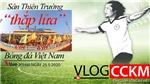 TRỰC TIẾP Vlog CCKM - Cận cảnh bóng đá Việt. Số 10: Sân Thiên Trường thắp lửa cho bóng đá Việt Nam