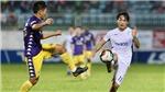 Cập nhật trực tiếp bóng đá V-League hôm nay: HAGL vs Hà Nội. Bình Dương vs Đà Nẵng