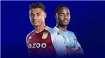 Link xem trực tiếpAston Villa vs Man City.K+, K+PM trực tiếp bóng đá Anh