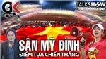 Điểm tựa Mỹ Đình và nỗi lòng các CĐV bóng đá Việt Nam