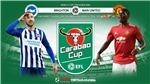 Soi kèo nhà cái Brighton vs MU. Vòng 4 Cúp Liên đoàn Anh. Trực tiếp Thể thao TV HD