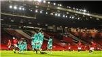 MU 3-2 Liverpool: Bruno Fernandes làm lu mờ cú đúp của Salah
