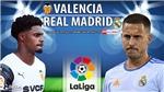 Soi kèo nhà cái Valencia vs Real Madrid và nhận định bóng đá Tây Ban Nha (2h00, 20/9)