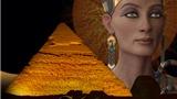 VIDEO: Có thể tìm ra lăng mộ của nữ hoàng Ai Cập Nefertiti