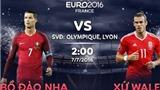 Xứ Wales - Bồ Đào Nha đối đầu đáng chờ đợi
