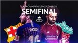 Xem trực tiếp bóng đá Barca vs Liverpool (02h00 ngày2/5) ở đâu? Trực tiếp Cúp C1