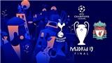 Trận chung kết Champions League Liverpool vs Tottenham diễn ra lúc nào, ở đâu?