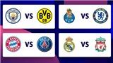 Tứ kết Champions League: Bayern tái đấu PSG. Liverpool đụng độ Real