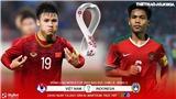 Việt Nam vs Indonesia: Kèo nhà cái. VTV6, VTV5 trực tiếp bóng đá VN vs Indo