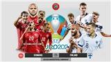 Soi kèo Đan Mạch vs Phần Lan. Kèo nhà cái EURO 2021. Trực tiếp bóng đá VTV6, VTV3