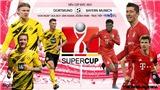 Soi kèo nhà cái Dortmund vs Bayern Munich và nhận định bóng đá Siêu Cúp Đức(1h30, 18/8)