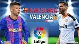 Soi kèo nhà cái Barcelona vs Valencia. Nhận định, dự đoán bóng đá Tây Ban Nha(2h00, 18/10)