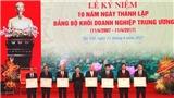 Đảng bộ Khối Doanh nghiệp Trung ương đổi mới công tác cán bộ đảm bảo tinh gọn, hiệu quả
