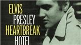 Ca khúc 'Heartbreak Hotel': Thành công nơi cuối con đường đơn độc