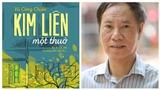 'Kim Liên một thuở' của nhà văn Vũ Công Chiến: Viết về cái cũ để lưu giữ cho thế hệ mới