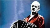 100 năm sinh Astor Piazzolla: Người làm thay đổi vĩnh viễn điệu tango