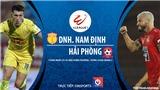VIDEO: Soi kèo nhà cái. Nam Định vs Hải Phòng. Trực tiếp bóng đá Việt Nam 2020